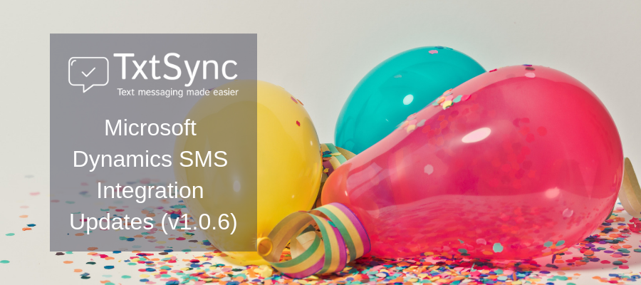 Dynamics SMS Integration Updates (v1.0.6)