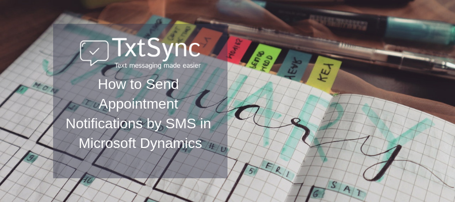 How to Send Appointment Notifications by SMS in Dynamics