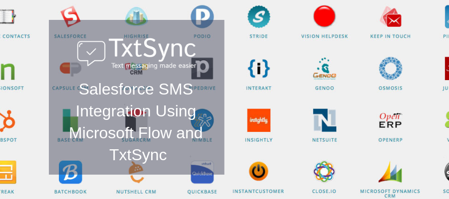 Salesforce SMS Integration Using Microsoft Flow and TxtSync - SMS Marketing & Bulk SMS - SMS API - SMS Integrations