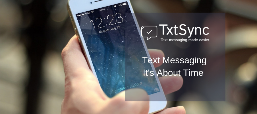 Text Messaging – It's about time